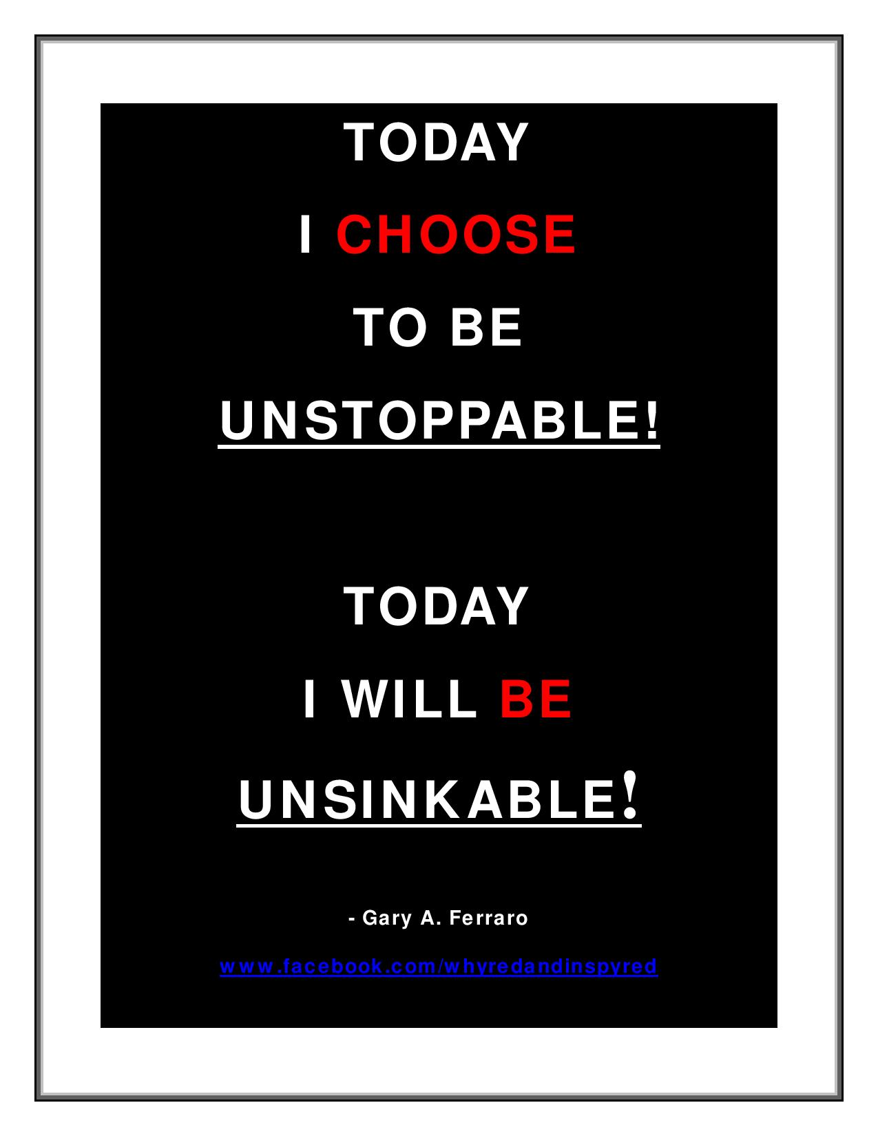 TODAY I CHOOSE TO BE UNSTOPPABLE AND UNSINKABLE-BL-page-001
